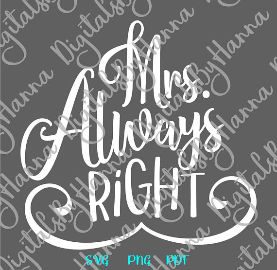 mrs always right svg new wife decor quote ideas files for laser