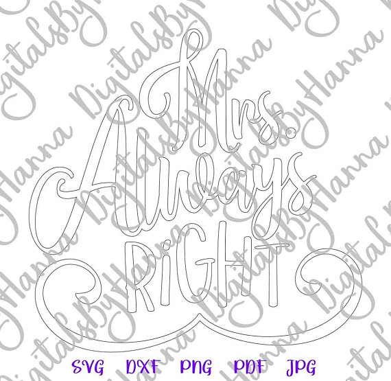 mrs always right svg new wife vector clipart print silhouette cut