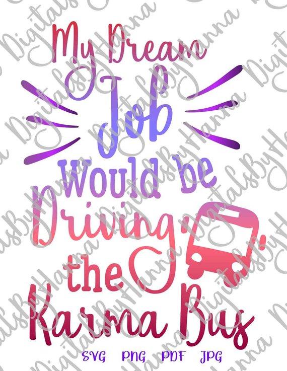 my dream job driving the karma bus decal heat cutting