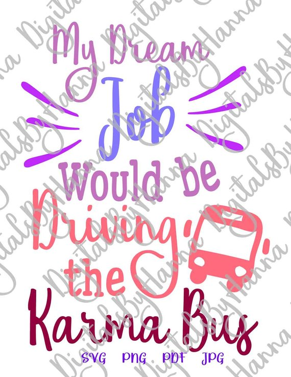my dream job would be driving the karma bus iron on transfers