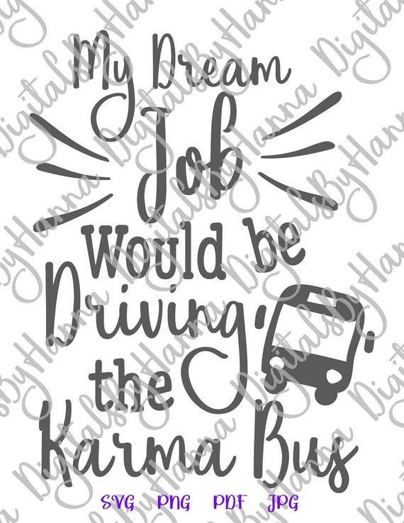 my dream job would be driving the karma bus tee cup