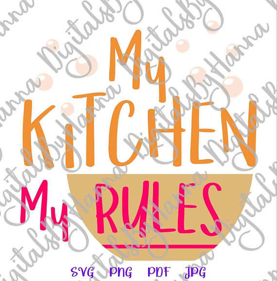 my kitchen my rules funny apron svg files for cricut saying sign word print