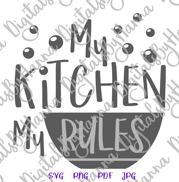 my kitchen my rules funny apron svg saying art lettering wall decor sign