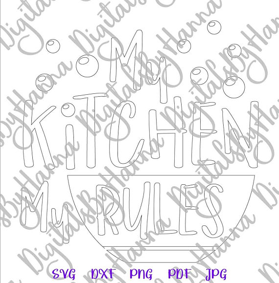 my kitchen my rules funny svg saying wall decor silhouette dxf collage clipart