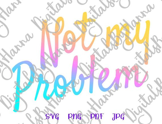 not my problem quote indifference sign iron on transfers