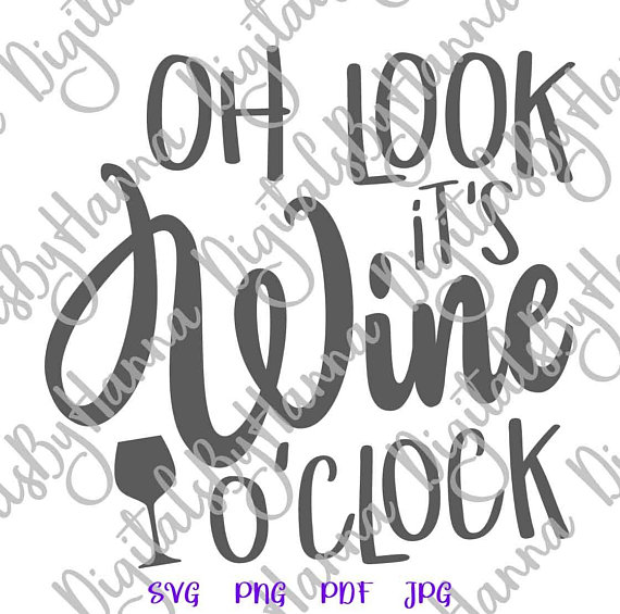 oh look it s wine o clock drinking alcohol cuttable heat cutting