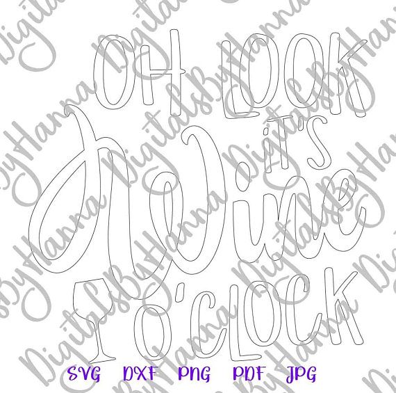 oh look it s wine o clock glass silhouette dxf clipart gift