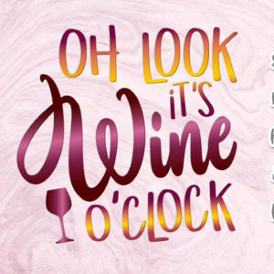 oh look it s wine o clock vector clipart svg file for cricut