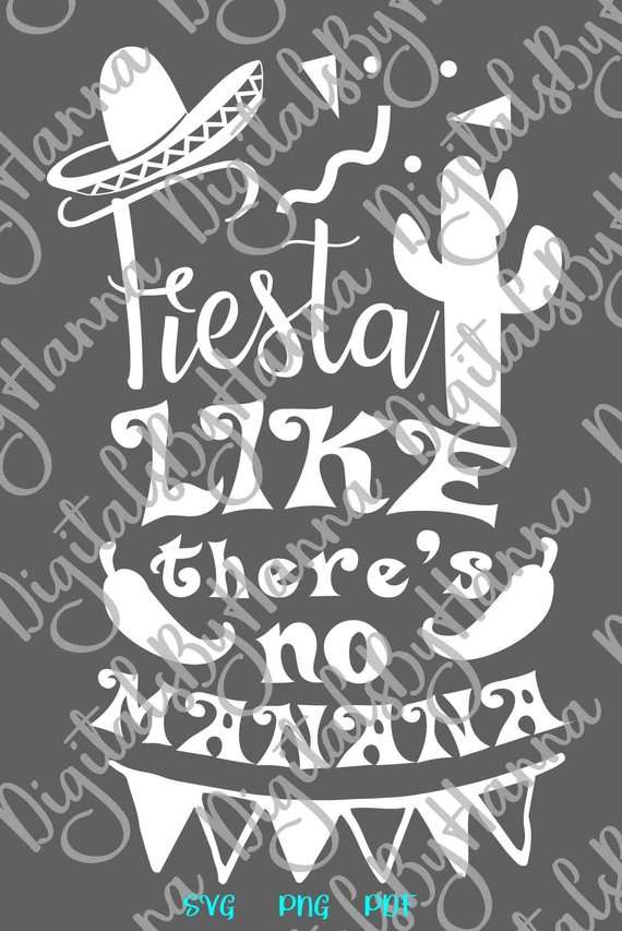party svg files for cricut saying fiesta like there's no manana quote mexican sombrero print