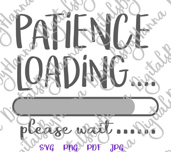 patience loading please wait cuttable shirt decal heat cutting