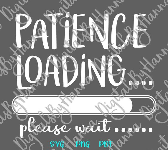 patience loading please wait scrapbook ideas files for laser