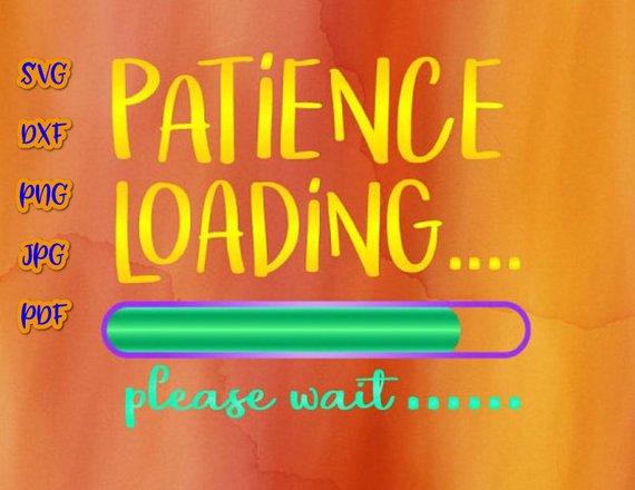 patience loading please wait vector clipart svg file for cricut