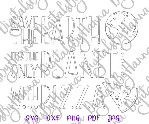 pizza shirt svg files for cricut saying save the earth print silhouette cut use