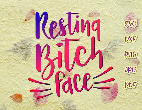 resting bitch face swearing alternative svg files for cricut