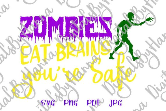 sarcastic saying zombies eat brains you are safe apocalypse sign cut