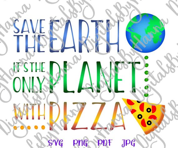save the earth it s only planet with pizza vector clipart