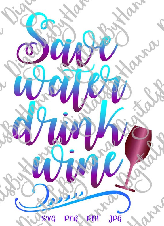 save water drink wine print laser cut wine svg files for cricut