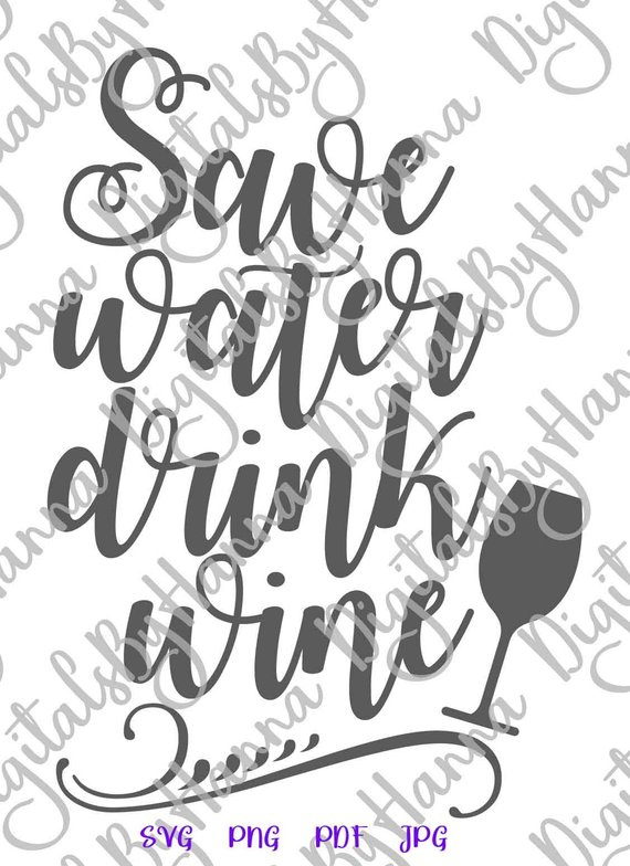 save water drink wine svg alcohol lover tshirt print silhouette