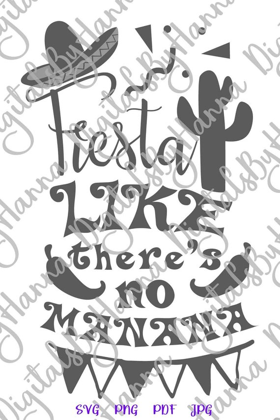 saying fiesta like there's no manana svg funny quote sign word mexican sombrero