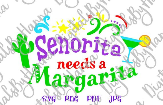 senorita needs a margarita svg funny quote bahelorette tshirt
