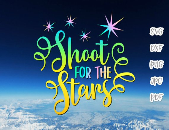 Saying Shoot for the Stars Svg Encouraging Quote Motivational Sign Lettering Word