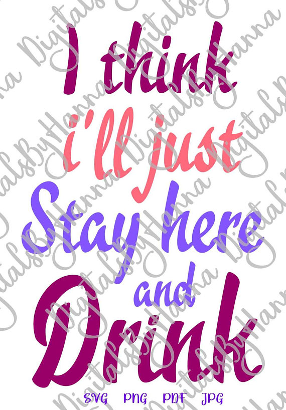 stay here and drink alcohol lover gift dad glass svg