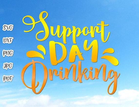 Wine SVG Files for Cricut Saying Support Day Drinking Alcohol Lover Glass Design