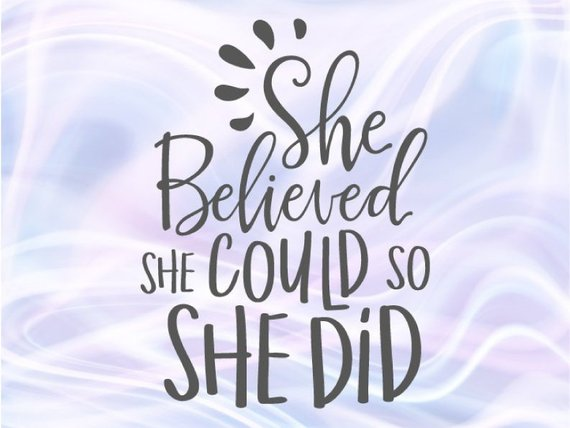 She Believed She Could She Did SVG Motivational Quote Word Print Silhouette Cut