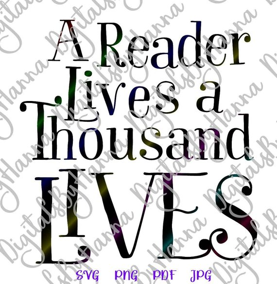 svg reading clipart saying a reader lives a thousand lives book worm quote lover