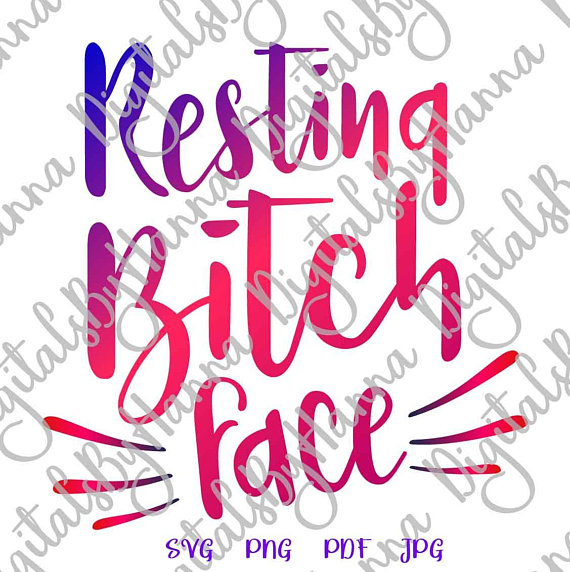 swearing alternative saying resting bitch face svg funny quote