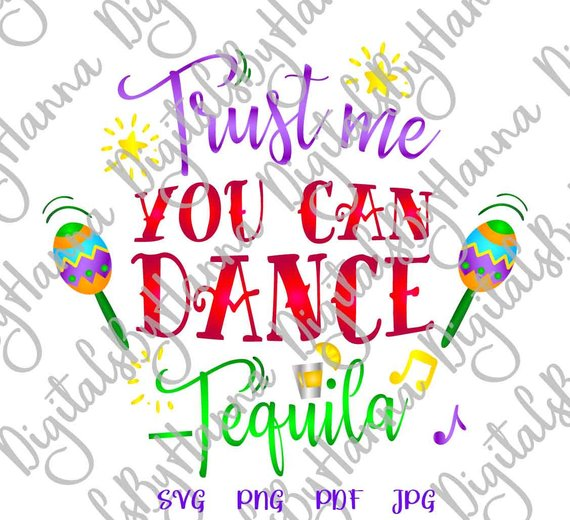 tequila svg files for cricut trust me you can dance vector clipart
