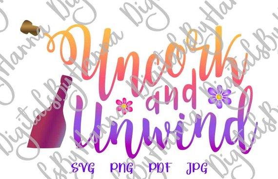uncork and unwind svg drinking glass design word print silhouette cut