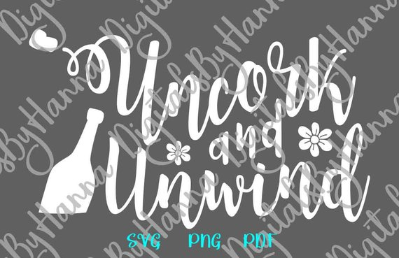 uncork and unwind svg files for cricut wine alcohol files for laser