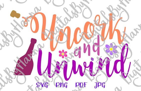 uncork and unwind svg wine quote alcohol vector design word print
