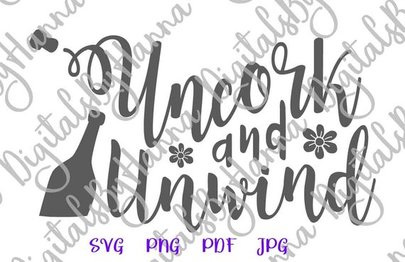 uncork and unwind svg wine quote sign alcohol lover gift