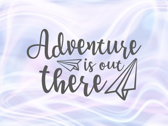 Wanderlust SVG File for Cricut Adventure is Out There Shirt Moving Going Away