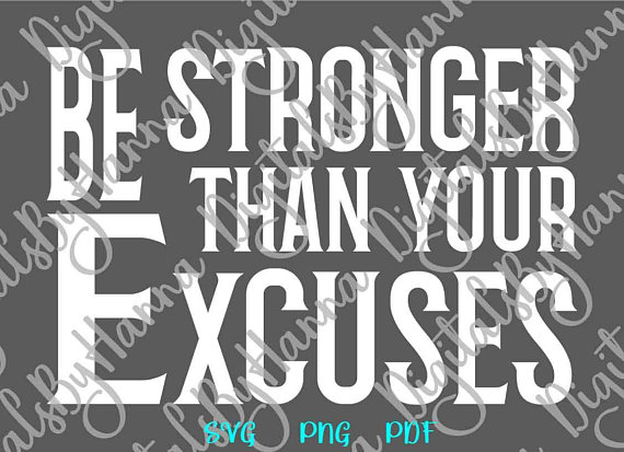 wine svg be stronger than your excuses quote ideas files for laser