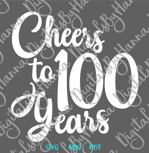 100th birthday svg 100 year her him invitation lettering one hundred sign