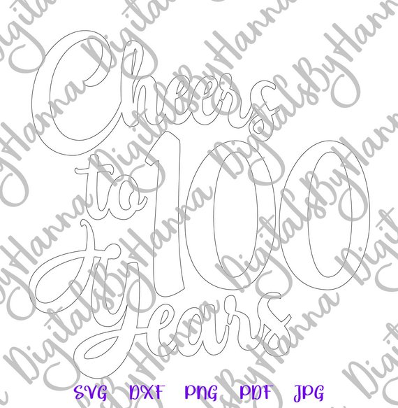 100th birthday svg cheers to 100 year her him print silhouette cut