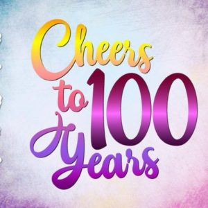 100th Birthday SVG Cheers to 100 Year Clipart Invitation Lettering One Hundred