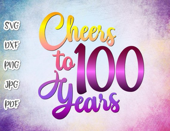 100th Birthday Svg Cheers To 100 Year Clipart Invitation