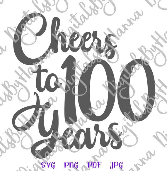 100th birthday svg saying cheers to 100 year lettering one hundred sign