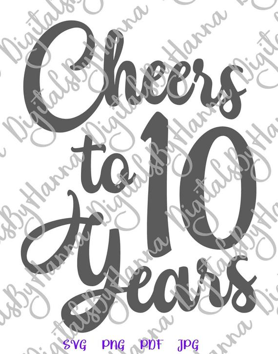 10th birthday svg saying cheers to 10 years lettering ten sign print