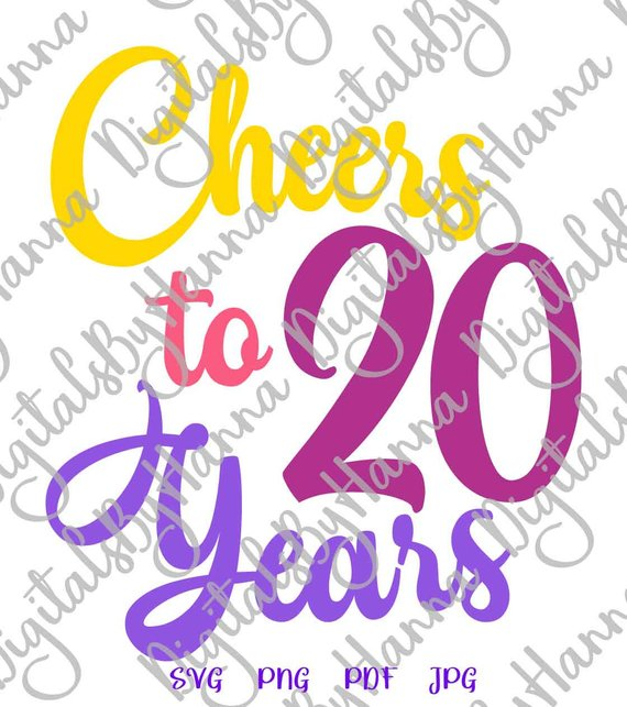 20th birthday svg cheers to 20 years lettering twenty cut