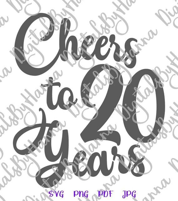 20th birthday svg cheers to 20 years twenty print clipart