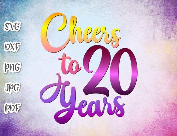 20th Birthday SVG Files for Cricut Saying Cheers to 20 Years Invitation Twenty