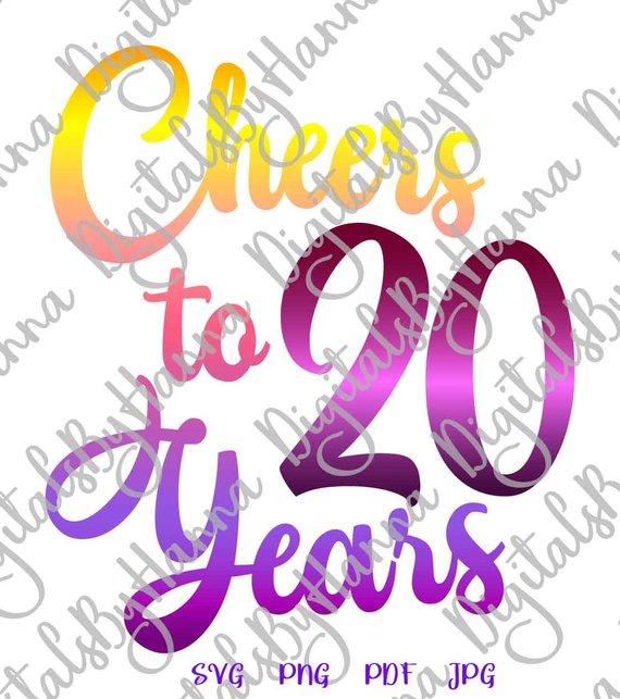 20th birthday svg saying cheers to 20 years twenty sign word print