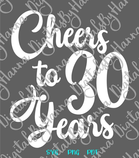 30th birthday svg saying cheers to 30 years her him invitation lettering thirty