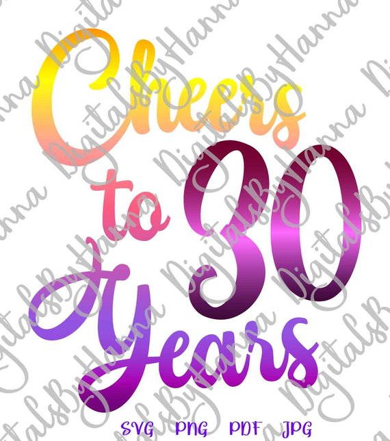 30th birthday svg saying cheers to 30 years lettering thirty sign banner word print cut