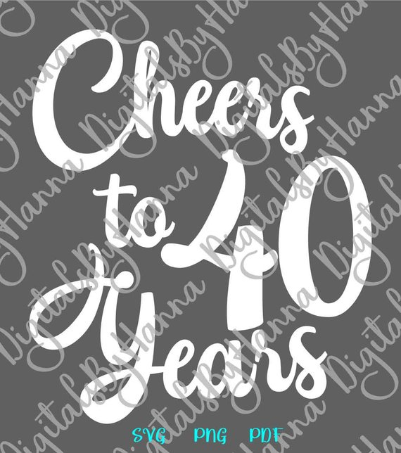 40th birthday svg cheers to 40 years invitation print vector clipart
